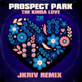 Prospect Park, Dave Lee - The Kinda Love (JKriv Remixes) [Z Records]