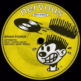 Brian Power Feat. Lucita Jules - Optimistic (Michael Gray Remix) [Nervous]