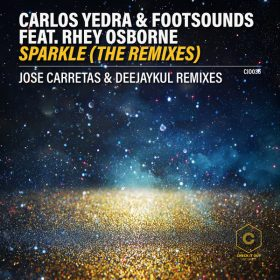 Carlos Yedra, Footsounds, Rhey Osborne - Sparkle (The Remixes) [Check It Out Records]