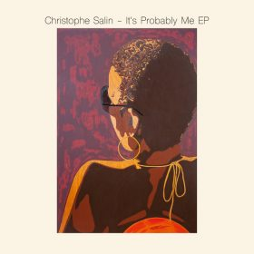 Christophe Salin - It's Probably Me EP [Salin Records]