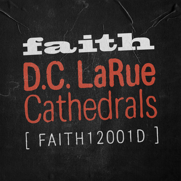 D.C. LaRue - Cathedrals [Faith]