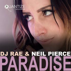 DJ Rae, Neil Pierce - Paradise [Quantize Recordings]