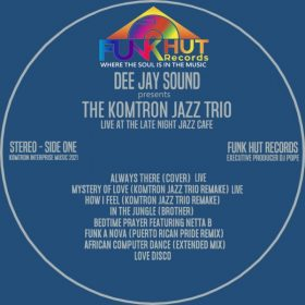 Dee Jay Sound - The Komtron Jazz Trio Live At The Late Night Jazz Cafe [FunkHut Records]
