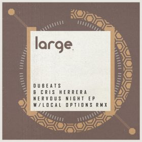 DuBeats, Cris Herrera - Nervous Night EP [Large Music]