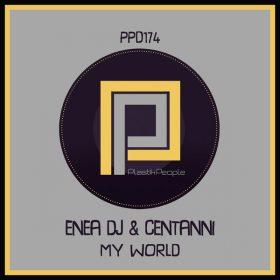 Enea Dj, Ezio Centanni - My World [Plastik People Digital]