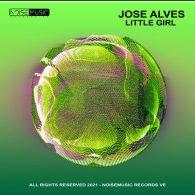 Jose Alves - Little Girl [Noisemusic Records VE]
