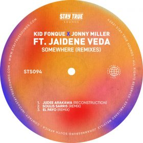 Kid Fonque and Jonny Miller feat. Jaidene Veda - Somewhere (Remixes) [Stay True Sounds]