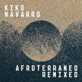 Kiko Navarro - Afroterraneo (Remixed) [Wonderwheel Recordings]