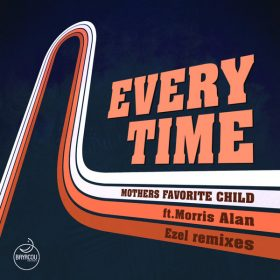 Mothers Favorite Child, Morris Alan - Every Time (Ezel Remixes) [Bayacou Records]