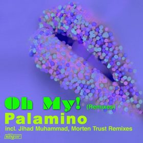 Palamino - Oh My! (Remixes) [King Street Sounds]
