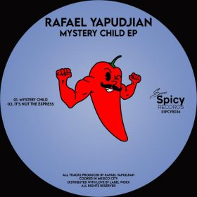 Rafael Yapudjian - Mystery Child EP [Super Spicy Records]