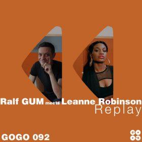 Ralf GUM, Leanne Robinson - Replay [GOGO Music]