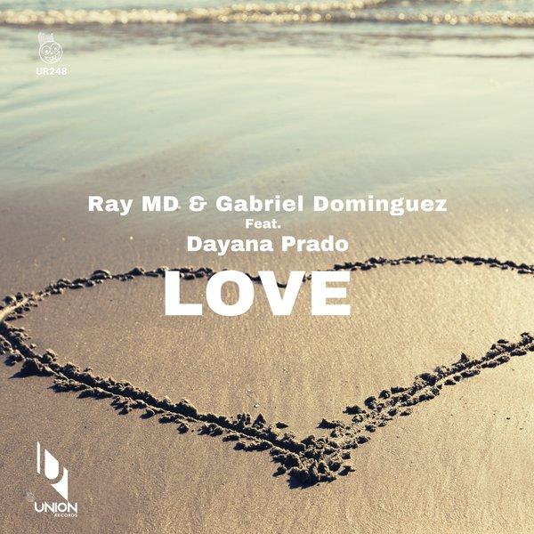 Ray MD, Gabriel Dominguez, Dayana Prado - Love [Union Records]