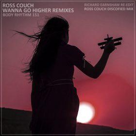 Ross Couch - Wanna Go Higher (Remixes) [Body Rhythm]