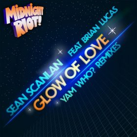 Sean Scanlan, Brian Lucas - Glow of Love [Midnight Riot]