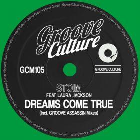 Stoim, Laura Jackson - Dreams Come True (Groove Assassin Mixes) [Groove Culture]