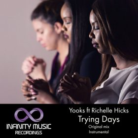 Yooks, Richelle Hicks - Trying Days [Infinity Music Recordings]