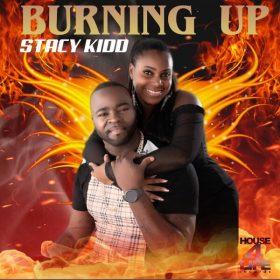 Stacy Kidd - Burning Up [House 4 Life]
