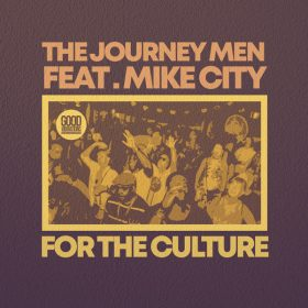 The Journey Men, Mike City - For The Culture [Good Vibrations Music]