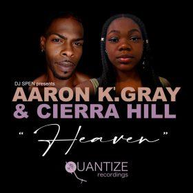 Aaron K. Gray, Cierra Hill - Heaven [Quantize Recordings]