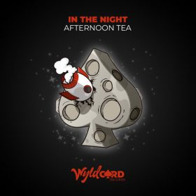 Afternoon Tea - In The Night [WyldCard]