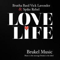 Brutha Basil, Spike Rebel, Vick Lavender - Love Life [Brukel Music]