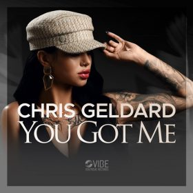 Chris Geldard - You Got Me [Vibe Boutique Records]
