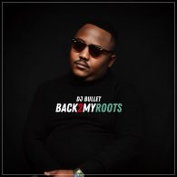 DJ Bullet - Back 2 My Roots [0152 Records]