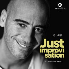 DJ Fudge - Just Improvisation (inc. Mark Di Meo Remix) [Soulstice Music]