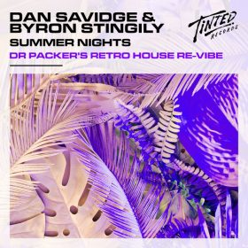 Dan Savidge, Byron Stingily - Summer Nights (Dr Packer Retro House Extended Re-Vibe) [Tinted Records]