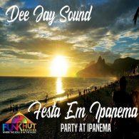 Dee Jay Sound - Festa Em Ipanema [FunkHut Records]