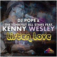 DjPope, Kenny Wesley - Listen Love (DjPope Original Funkhut Mixes) [FunkHut Records]