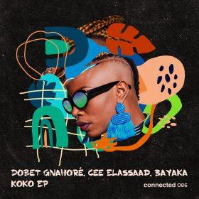 Dobet Gnahore, Cee ElAssaad, Bayaka (IT) - Koko EP [Connected Frontline]