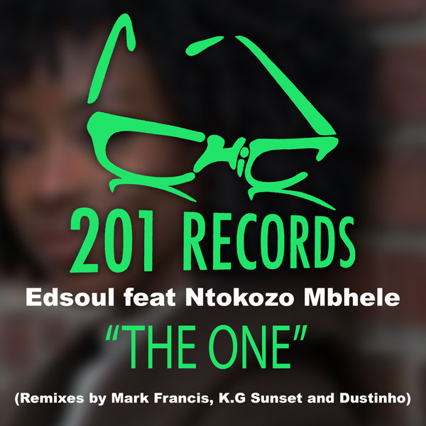 Edsoul, Ntokozo Mbhele - The One (The Remixes) [201 Records]