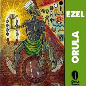 Ezel - Orula [Ocha Records]