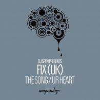 Fix (UK) - The Song - Ur Heart [unquantize]