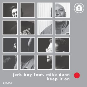 Jerk Boy feat. Mike Dunn - Keep It On [Refuge Recordings]