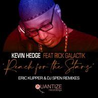 Kevin Hedge (Blaze), Rick Galactik - Reach For The Stars (The Eric Kupper & DJ Spen Remix) [Quantize Recordings]