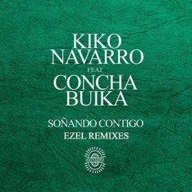 Kiko Navarro, Concha Buika - Soñando Contigo (Ezel Remixes) [Afroterraneo Music]