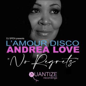 L'amour Disco, Andrea Love - No Regrets [Quantize Recordings]