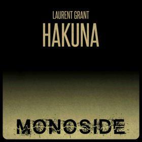 Laurent Grant - Hakuna [MONOSIDE]