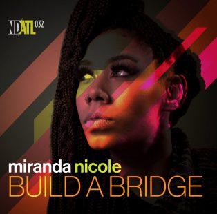 Miranda Nicole - Build A Bridge [NDATL Muzik]