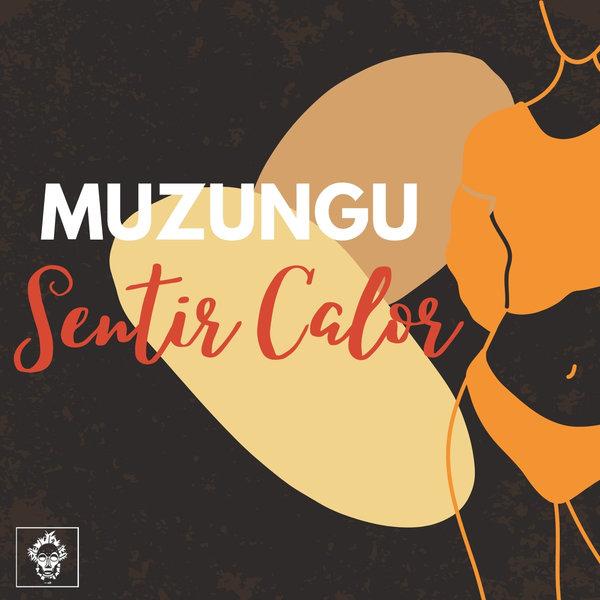 Muzungu - Sentir Calor [Merecumbe Recordings]