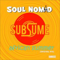 Soul Nomad - African Summer [Subsume Records]