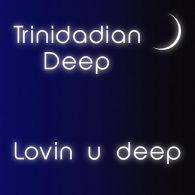 Trinidadian Deep - Lovin U Deep [noctu recordings]