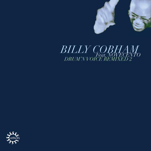Billy Cobham, Novecento (Italy) - Drum N Voice Remixed 2 [Rebirth]