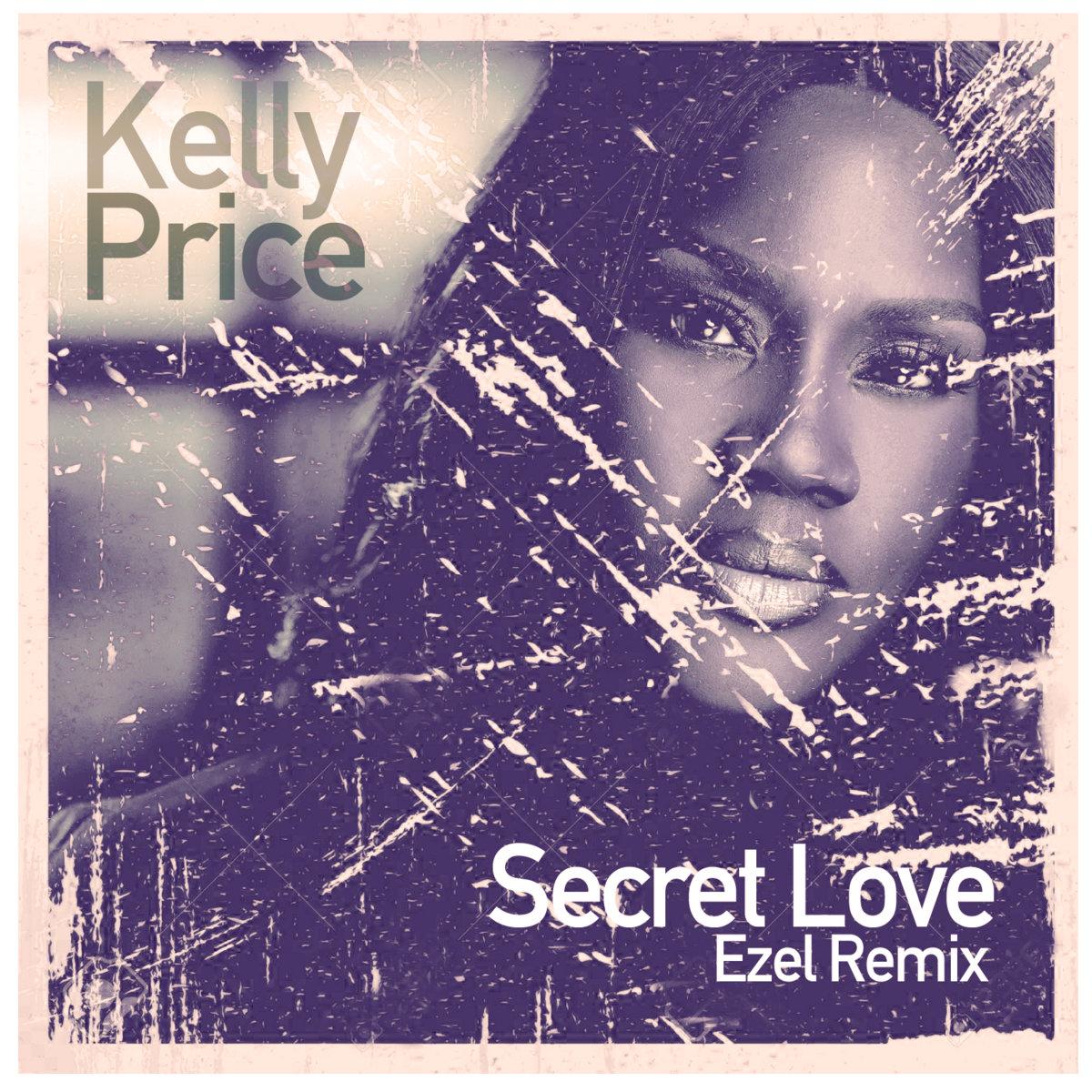 Kelly Price - Secret Love (Ezel Remix) [bandcamp]