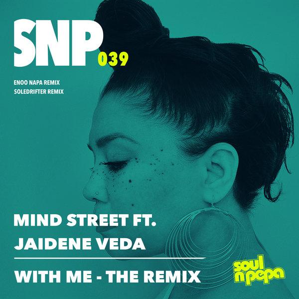 Mind Street, Jaidene Veda - With Me (The Remix) [Soul N Pepa]