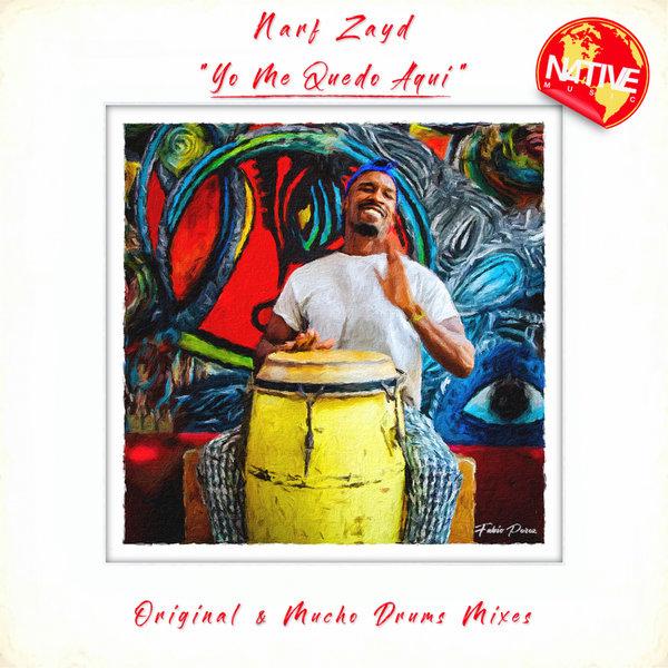 Narf Zayd - Yo Me Quedo Aqui [Native Music Recordings]