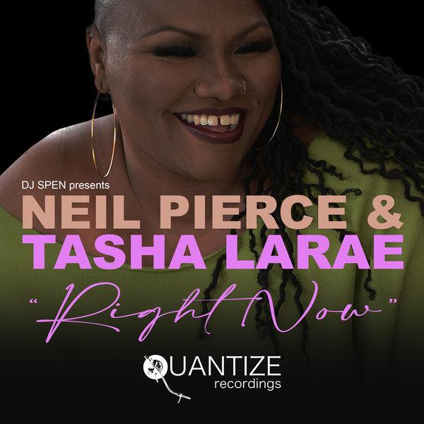 Neil Pierce, Tasha LaRae - Right Now [Quantize Recordings]